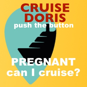 CRUISING while Pregnant