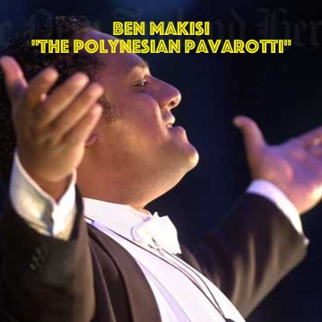 "Ben Makisi  ""The Polynesian Pavarotti"""