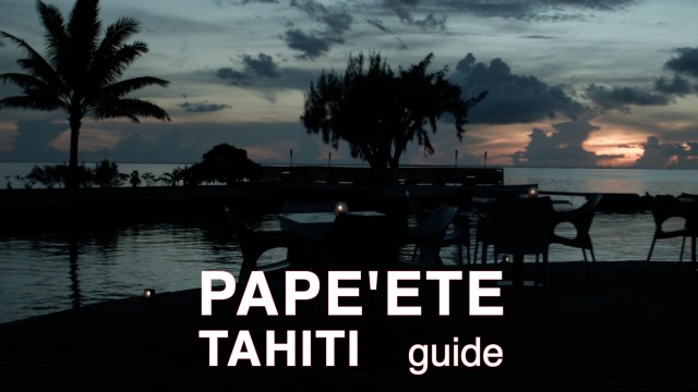 PAPE'ETE, a busy port in Tahiti you need to know where you are going.