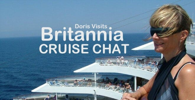 P&O BRITANNIA: The real information base is you the cruisers – let's chat