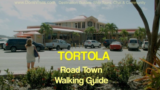 TORTOLA – Road Town Walking Guide, ferry and main features