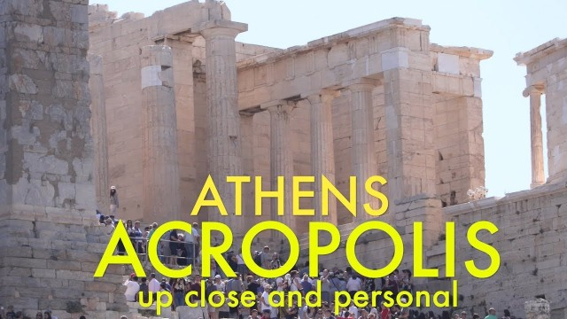 Athens – the Acropolis up close and personal