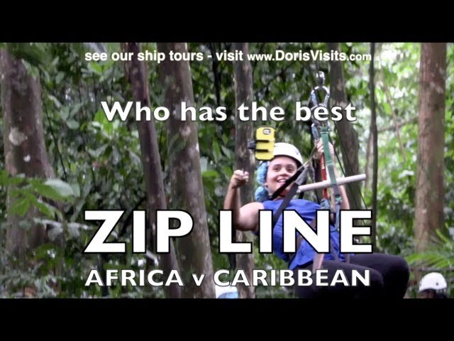 Most exciting Zip Line ever?  Zambezi Gorge v Caribbean (St Lucia and Amber Cove) – 4 to choose from