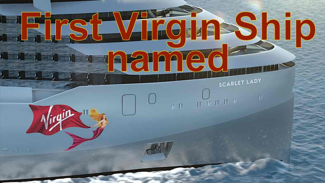 The Scarlet Lady – Virgin Cruises First Ship is given a name