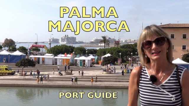 Palma Majorca – Port Guide and what to see