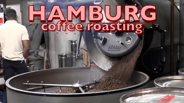 Hamburg, an unusual find – a coffee roasting coffee house