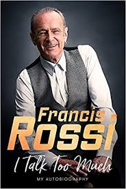 Francis Rossi unedited interview as his book goes to number 3 in chart.