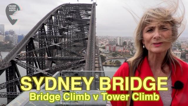 Sydney Bridge Climb verses the Bridge Pylon Climb