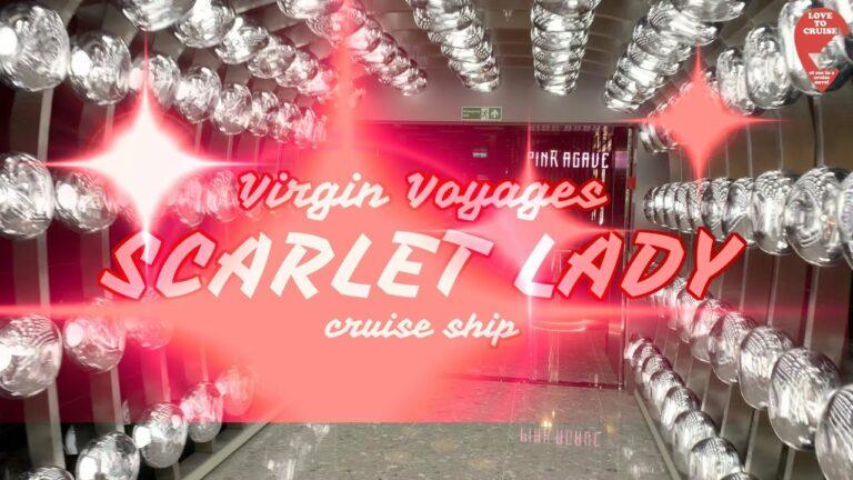 Scarlet Lady – Virgin Voyages ocean cruiser